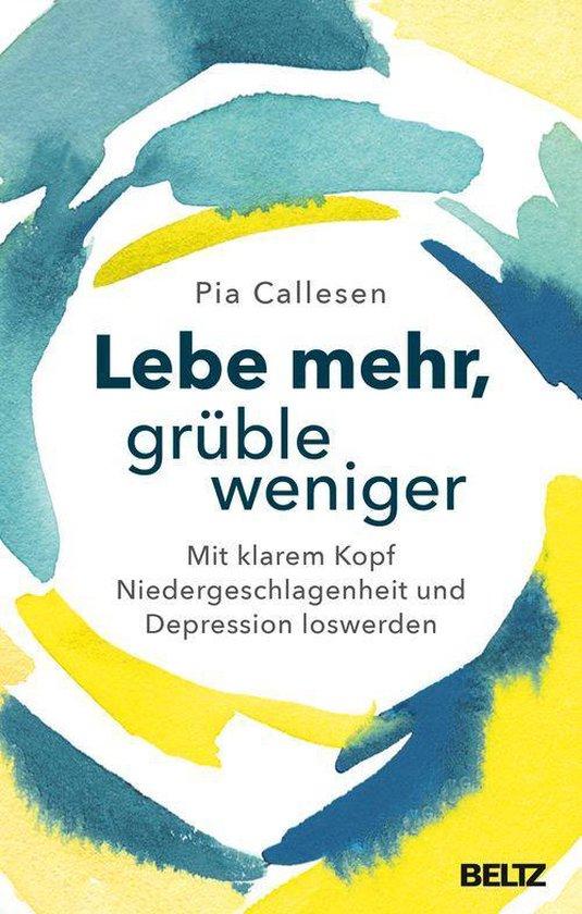 Boek cover Lebe mehr, grüble weniger van Pia Callesen (Onbekend)