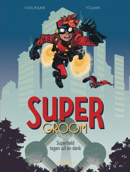 Supergroom 01. superheld tegen wil en dank - Yoann |