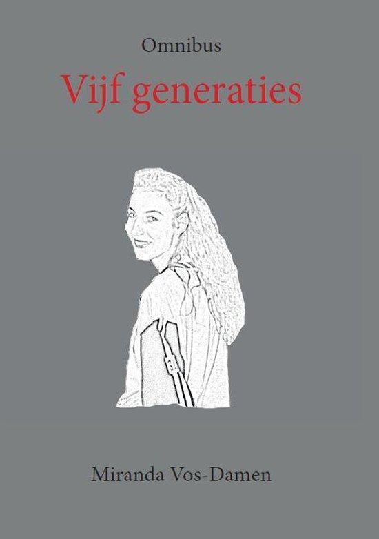 Vijf generaties - Miranda Vos-Damen |