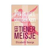 Je Bijbel Ontdekken, Leidraad Voor Een Tiener Meisje - Elizabeth George