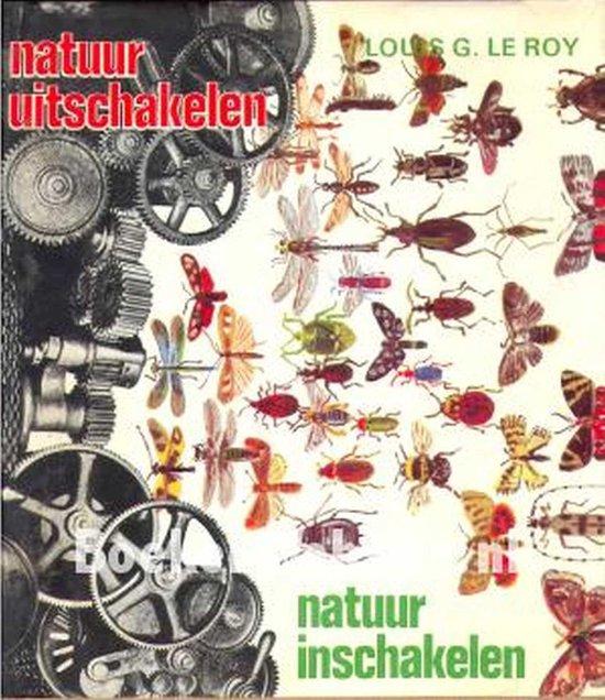 Natuur uitschakelen natuur inschakelen - Louis G. Le Roy |