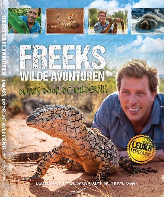 Boek cover Freeks wilde avonturen - Freeks Wilde Avonturen van Freek Vonk (Hardcover)