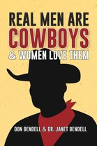 Real Men Are Cowboys And Women Love Them