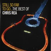 Still So Far - The Best Of Chris Rea