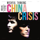 China Crisis - Wishful Thinking: The Very Best Of