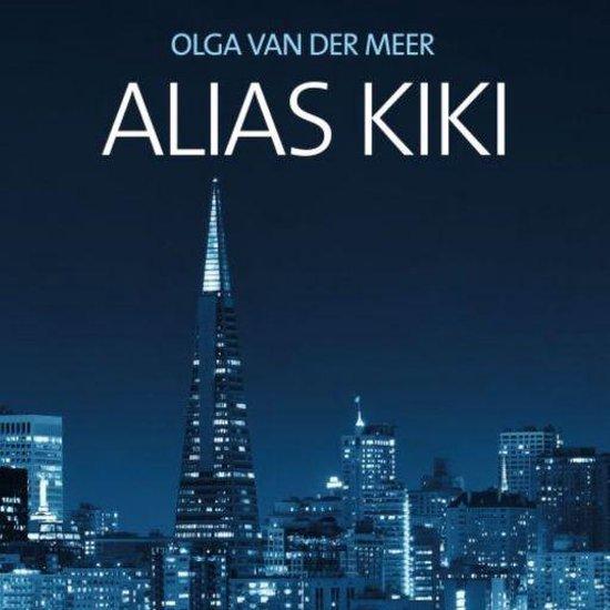 Alias Kiki - Olga van der Meer  