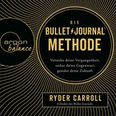 Die Bullet-Journal-Methode - Verstehe deine Vergangenheit, ordne deine Gegenwart, gestalte deine Zukunft (ungekürzt)