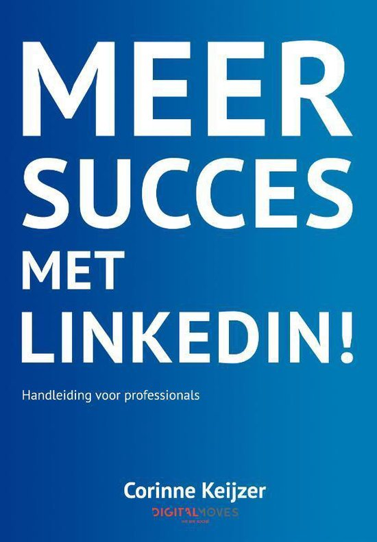 Boek cover Meer succes met LinkedIn! van Corinne Keijzer (Paperback)