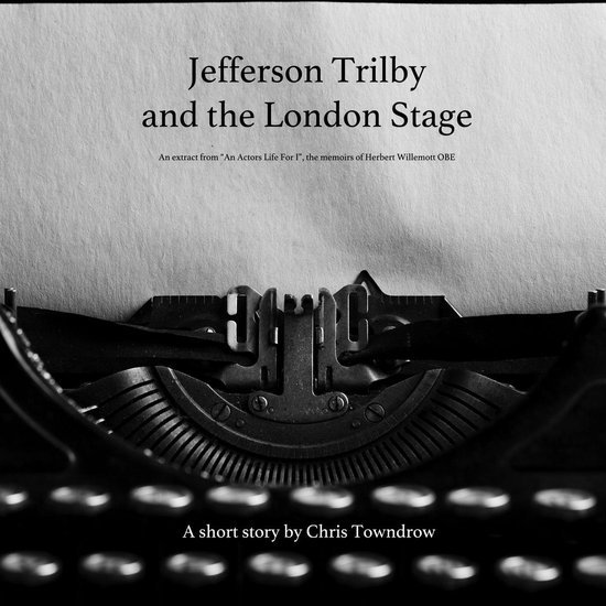 Boek cover Jefferson Trilby and the London Stage van Chris Towndrow