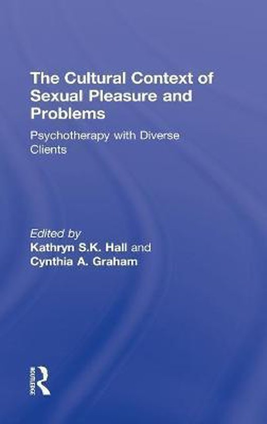 Boek cover The Cultural Context of Sexual Pleasure and Problems van Kathryn Hall (Hardcover)