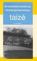 De waarheid omtrent de kloostergemeenschap Taizé