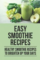 Easy Smoothie Recipes: Healthy Smoothie Recipes To Brighten Up Your Days: Spinach Smoothie Recipes