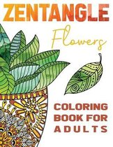 Zentangle Flowers Coloring Book For Adults: Zentangle Coloring Book with