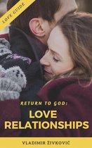 Return to God: Love Relationships