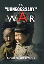 An ''Unnecessary'' War