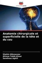 Anatomie chirurgicale et superficielle de la tete et du cou
