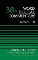 Boek cover Romans 1-8, Volume 38A van James D. G. Dunn