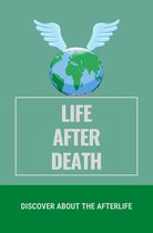 Omslag Life After Death: Discover About The Afterlife