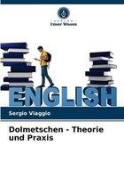 Dolmetschen - Theorie und Praxis