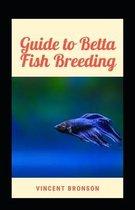 Guide to Betta Fish Breeding
