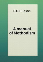 A Manual of Methodism