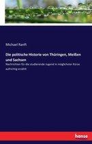 Die politische Historie von Thuringen, Meissen und Sachsen