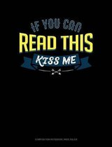 If You Can Read This Kiss Me