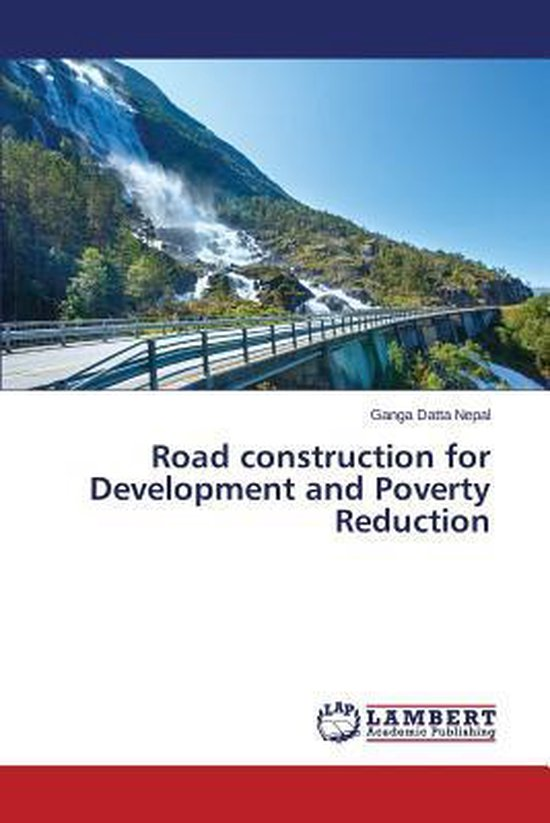 Road Construction for Development and Poverty Reduction