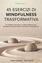 45 Esercizi Di Mindfulness Trasformativa