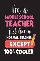 I'm a Middle School Teacher Just Like a Normal Teacher Except 100% Cooler