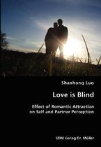 Love Is Blind- Effect of Romantic Attraction on Self and Partner Perception