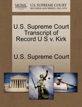 U.S. Supreme Court Transcript of Record U S V. Kirk