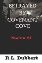 Betrayed by Covenant Cove