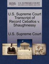 U.S. Supreme Court Transcript of Record Ceballos V. Shaughnessy