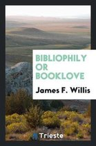Bibliophily or Booklove