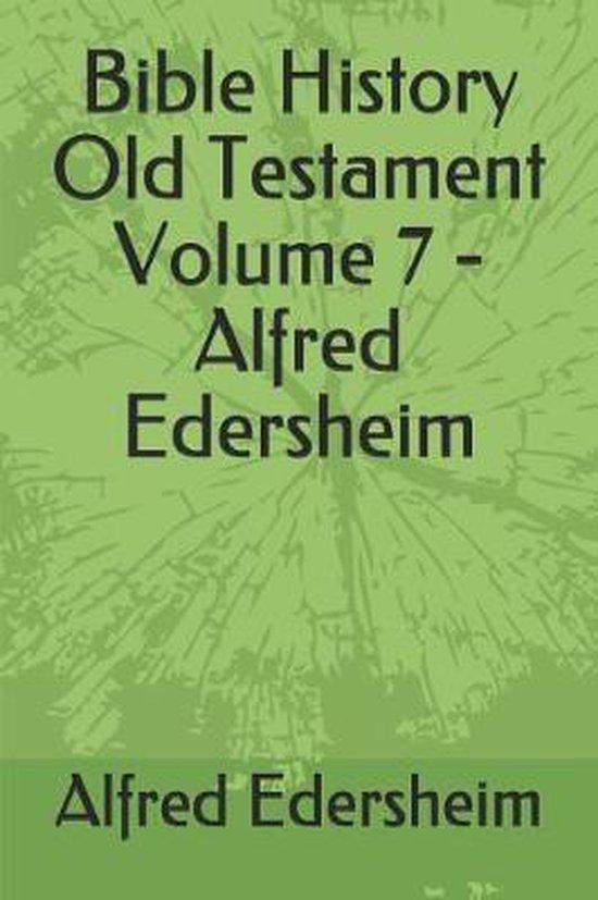 Bible History Old Testament Volume 7 - Alfred Edersheim