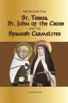 St. Teresa, St. John of the Cross and the Spanish Carmelites