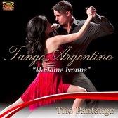 Tango Argentino - Madame Ivonne