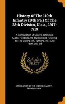 History of the 110th Infantry (10th Pa.) of the 28th Division, U.S.A., 1917-1919