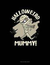 Halloweird Mummy!