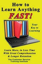 How to Learn Anything Fast!