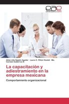 La Capacitacion y Adiestramiento En La Empresa Mexicana