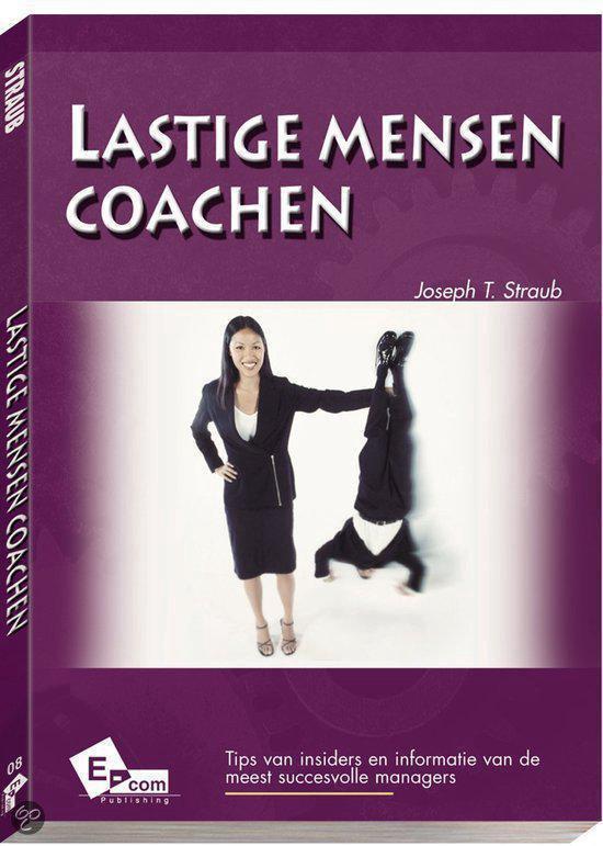 Lastige Mensen Coachen - Joseph t. Straub |