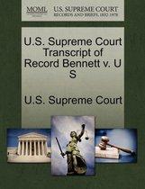 U.S. Supreme Court Transcript of Record Bennett V. U S