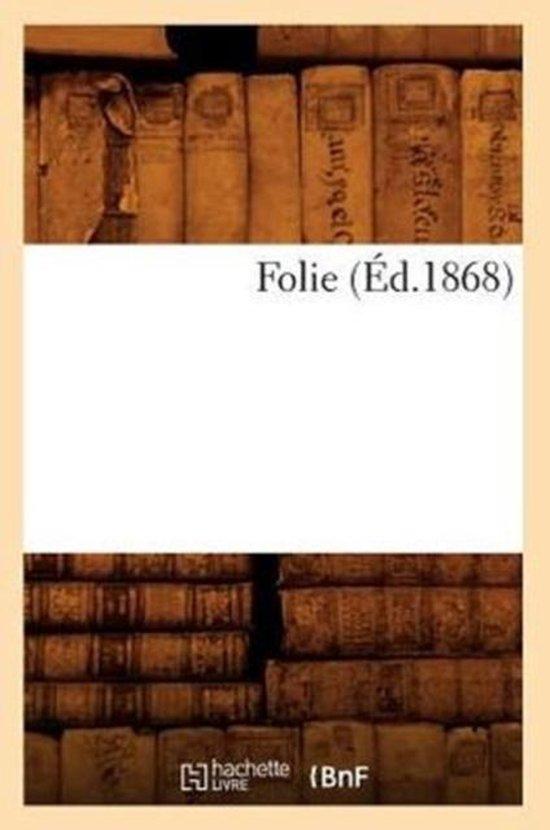 Folie (Ed.1868)