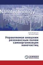 Upravlyaemaya Vneshnim Rezonansnym Polem Samoorganizatsiya Nanochastits