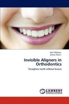 Invisible Aligners in Orthodontics