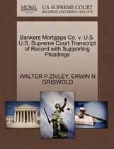 Bankers Mortgage Co. V. U.S. U.S. Supreme Court Transcript of Record with Supporting Pleadings