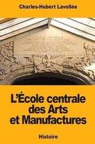 L' cole Centrale Des Arts Et Manufactures
