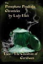 The Persephane Pendrake Chronicles-Two-The Cauldron of Ceridwen